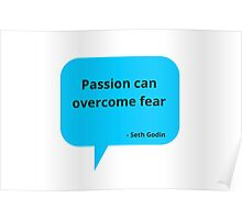 Passion can overcome fear Poster