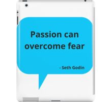 Passion can overcome fear iPad Case/Skin