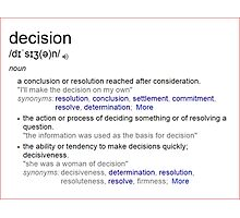 What is the meaning of decision ? Photographic Print