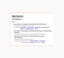 What is the meaning of decision ? Unisex T-Shirt