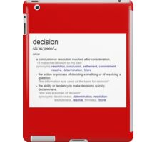 What is the meaning of decision ? iPad Case/Skin