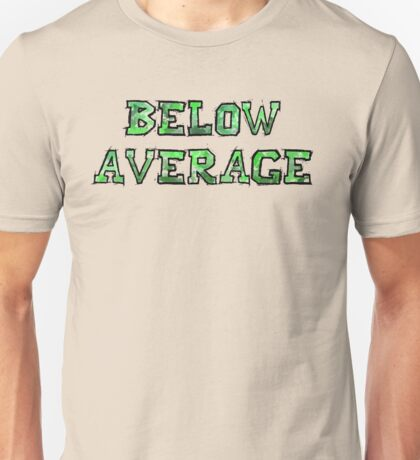 Below Average Unisex T-Shirt