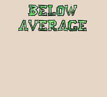 Below Average Unisex T-Shirt
