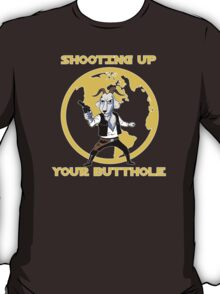 Shooting Up Your Butthole T-Shirt