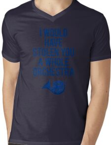 I Would Have Stolen You A Whole Orchestra Mens V-Neck T-Shirt
