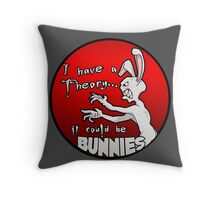 I have a theory; it could be bunnies. Throw Pillow