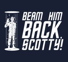 Beam Him Back, Scotty! by dutyfreak