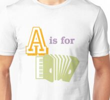 A is for Accordion Unisex T-Shirt