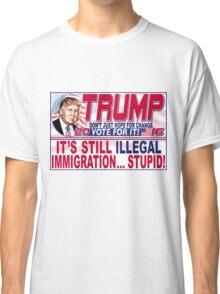Donald Trump Stop Illegal Immigration 2016 Classic T-Shirt
