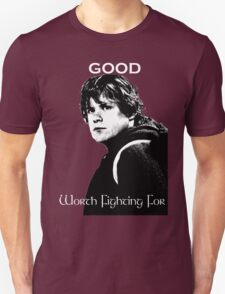 Samwise Gamgee - A Good Worth Fighting For T-Shirt