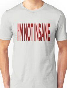 """""""I'M NOT INSANE"""" - A7X - T-Shirt Unisex T-Shirt"""