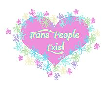 Trans People Exist Photographic Print
