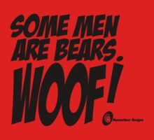 Some Men Are Bears. WOOF! by mancerbear