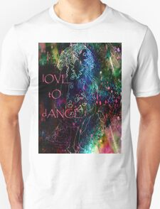 I  lOVE tO dANCE. Unisex T-Shirt