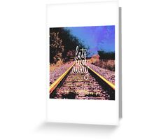 """Let's Run Away"" Train Tracks Greeting Card"