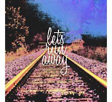 """Let's Run Away"" Train Tracks Photographic Print"