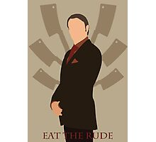 Eat The Rude Photographic Print