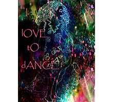 I  lOVE tO dANCE. Photographic Print