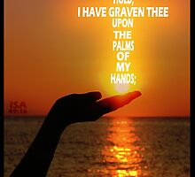 ISA 49:16 - BEHOLD I HAVE GRAVEN THEE by Calgacus