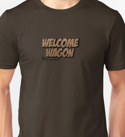 Welcome Wagon Unisex T-Shirt