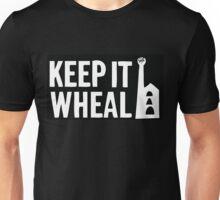 Keep It Wheal !  Unisex T-Shirt