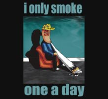 i only smoke one a day by mouseman