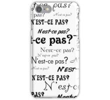 N'est-ce Pas? iPhone Case/Skin