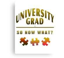 University Grad Now What Canvas Print