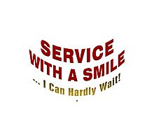 Service With A Smile Photographic Print