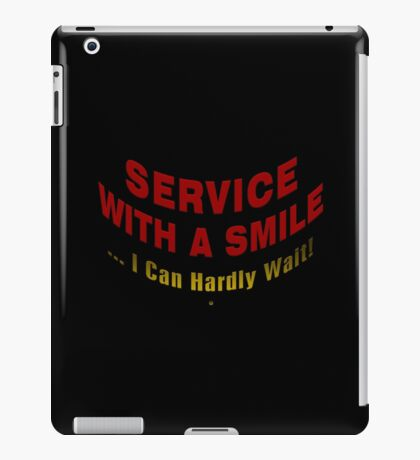 Service With A Smile iPad Case/Skin