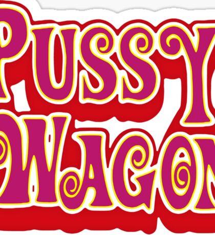 Pussy Wagon! Sticker