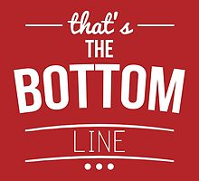 The Bottom Line by worldsyererster