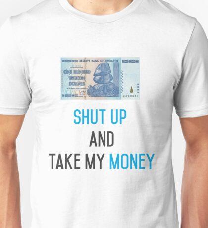 Shut up and take my zimbabwean dollar Unisex T-Shirt