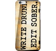 Write Drunk, Edit Sober! iPhone Case/Skin