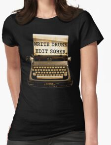 Write Drunk, Edit Sober! Womens Fitted T-Shirt