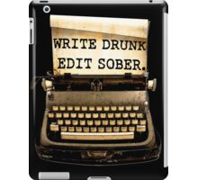 Write Drunk, Edit Sober! iPad Case/Skin