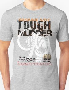 TOUGH MUDDER T-SHIRT 2015 BRISBANE Unisex T-Shirt