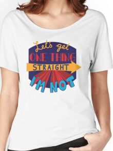 Let's get one thing straight - I'm not Women's Relaxed Fit T-Shirt