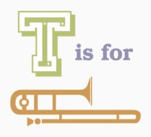 T is for Trombone by evisionarts