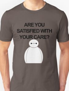 Are You Satisfied With Your Care? Unisex T-Shirt