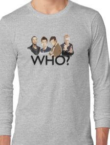 Who? Long Sleeve T-Shirt
