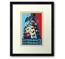 EXTERMINATE Hope Framed Print