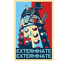 EXTERMINATE Hope Photographic Print