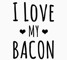 I Love My Bacon Unisex T-Shirt