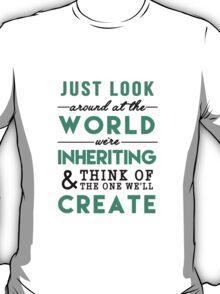 The World We're Inheriting T-Shirt
