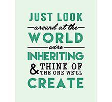 The World We're Inheriting Photographic Print