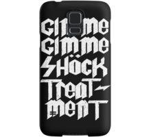 Gimme Shock Treatment! Samsung Galaxy Case/Skin