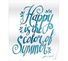 Happy is the Color of Summer Blue by Jan Marvin Poster