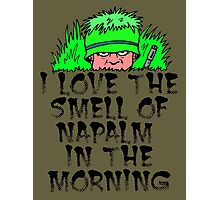 I love the smell of napalm in the morning. Photographic Print