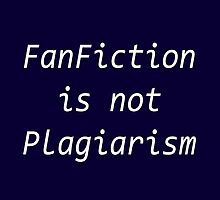 FanFiction is NOT Plagiarism by CoppersMama